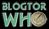 Blogtor Who